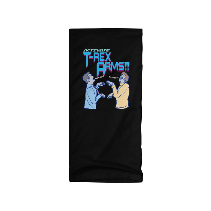 Activate T-Rex Arms!! Accessories Neck Gaiter by The Strange Pope's Stuff-Shack