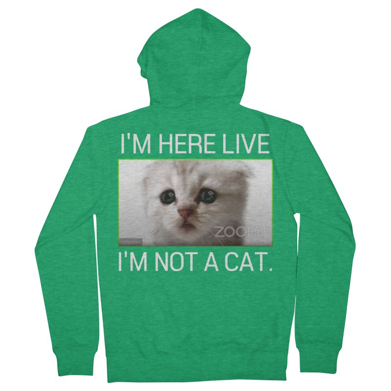 I'm Here Live. I'm Not a Cat. Men's Zip-Up Hoody by The Strange Pope's Stuff-Shack