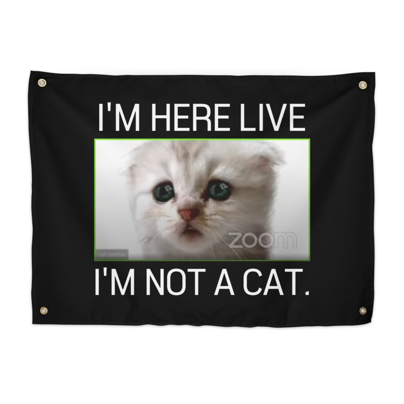 I'm Here Live. I'm Not a Cat. Home Tapestry by The Strange Pope's Stuff-Shack
