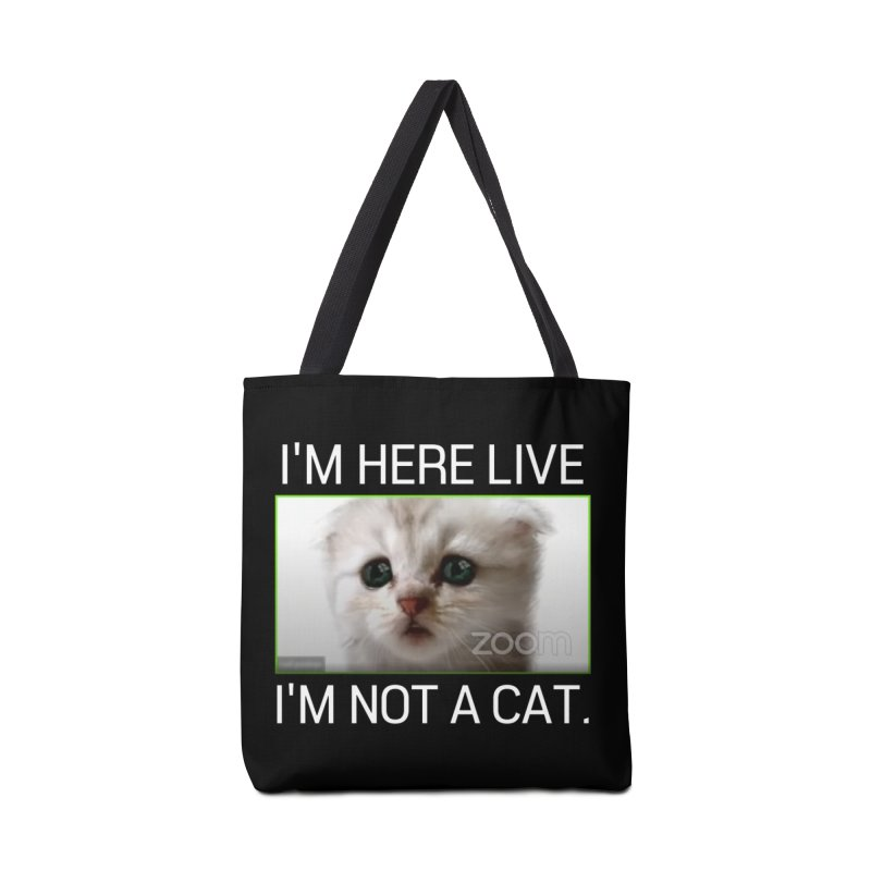 I'm Here Live. I'm Not a Cat. Accessories Bag by The Strange Pope's Stuff-Shack