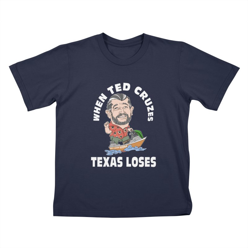 When Ted Cruzes Kids T-Shirt by The Strange Pope's Stuff-Shack