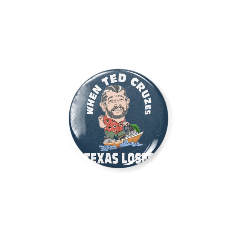 When Ted Cruzes Accessories Button by The Strange Pope's Stuff-Shack