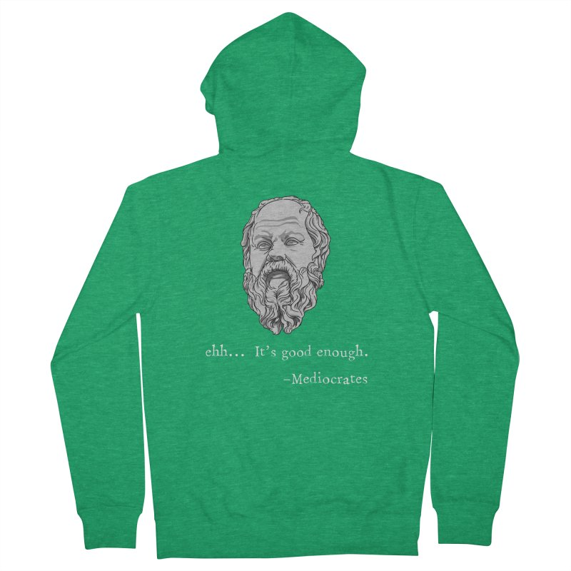 Mediocrates - Ehh... It's good enough Women's Zip-Up Hoody by The Strange Pope's Stuff-Shack