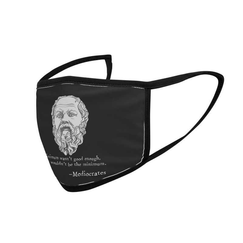 Mediocrates - If minimum wasn't good enough... Accessories Face Mask by The Strange Pope's Stuff-Shack