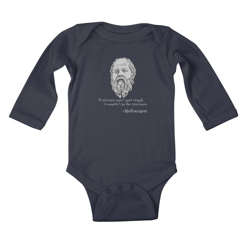 Mediocrates - If minimum wasn't good enough... Kids Baby Longsleeve Bodysuit by The Strange Pope's Stuff-Shack