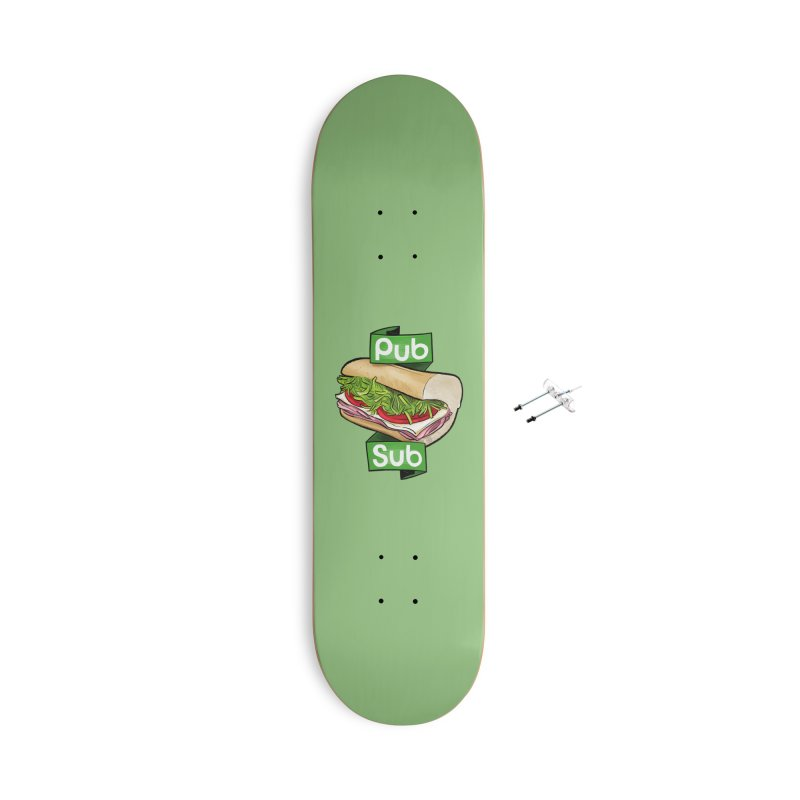Pub Sub Accessories With Hanging Hardware Skateboard by Justin Peterson