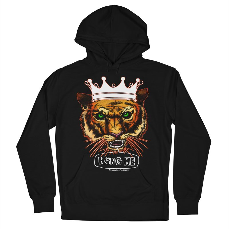King Me Men's Pullover Hoody by KINGMAKERS's Artist Shop