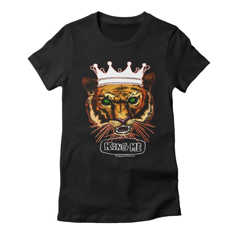 King Me Women's Fitted T-Shirt by KINGMAKERS's Artist Shop