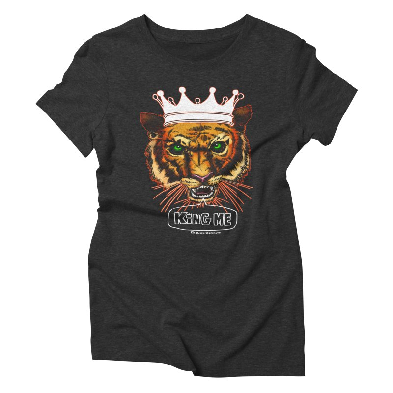 King Me Women's Triblend T-shirt by KINGMAKERS's Artist Shop
