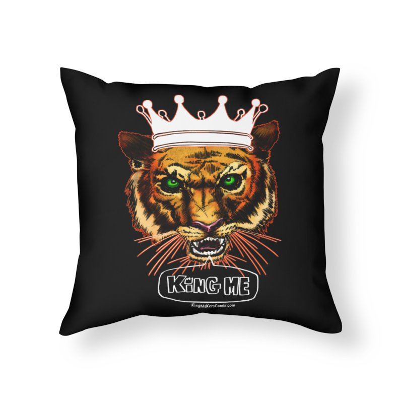 King Me Home Throw Pillow by KINGMAKERS's Artist Shop