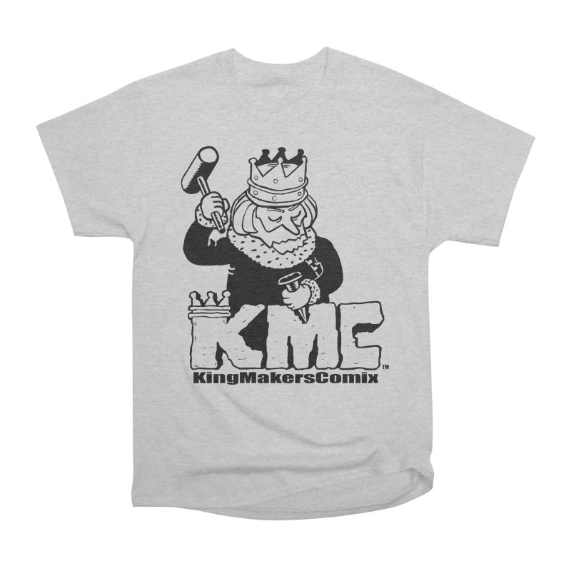 King Made Women's Heavyweight Unisex T-Shirt by KINGMAKERS's Artist Shop