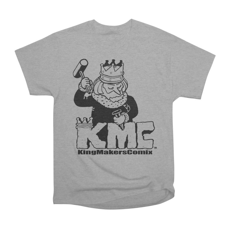 King Made Women's Heavyweight Unisex T-Shirt by KINGMAKERS's Artist Shop