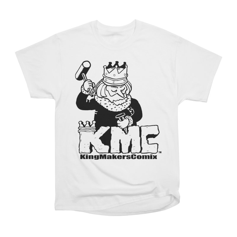 King Made Women's Classic Unisex T-Shirt by KINGMAKERS's Artist Shop