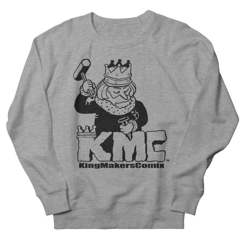 King Made Men's French Terry Sweatshirt by KINGMAKERS's Artist Shop