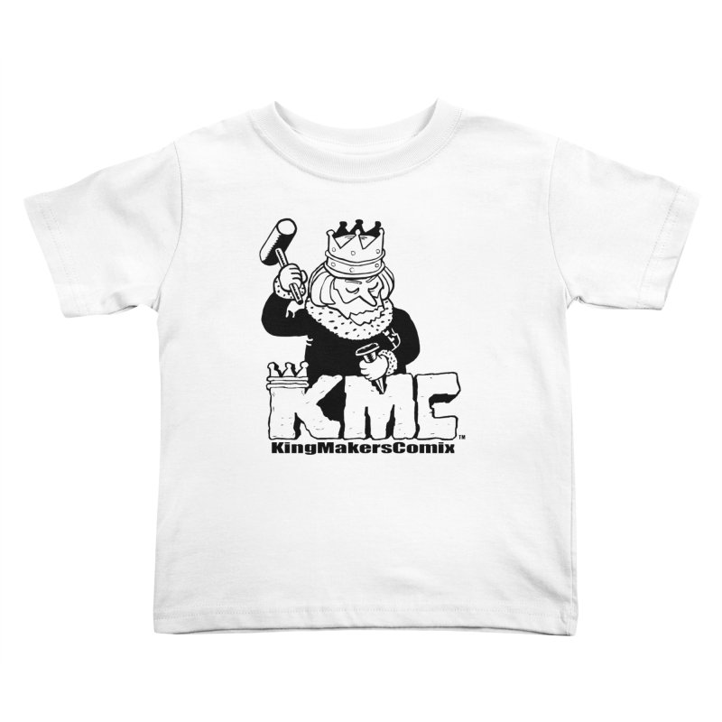 King Made Kids Toddler T-Shirt by KINGMAKERS's Artist Shop
