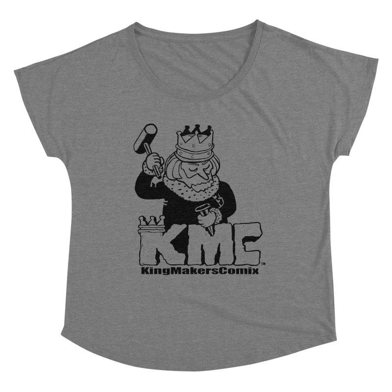 King Made Women's Dolman Scoop Neck by KINGMAKERS's Artist Shop