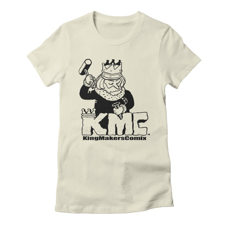 King Made Women's Fitted T-Shirt by KINGMAKERS's Artist Shop