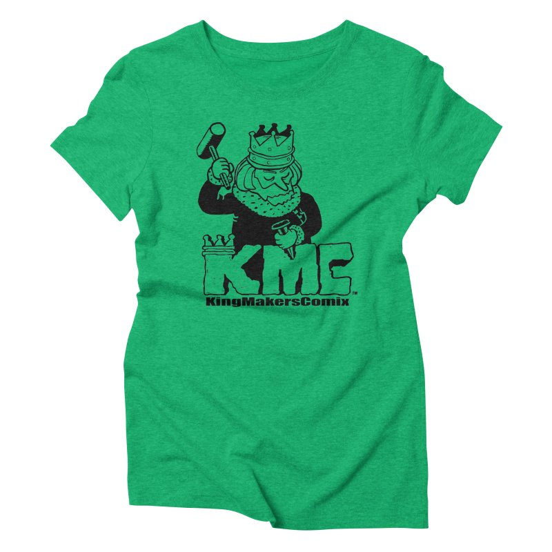 King Made Women's Triblend T-Shirt by KINGMAKERS's Artist Shop