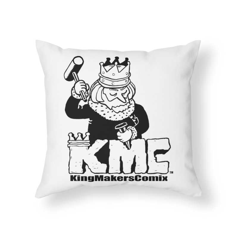 King Made Home Throw Pillow by KINGMAKERS's Artist Shop