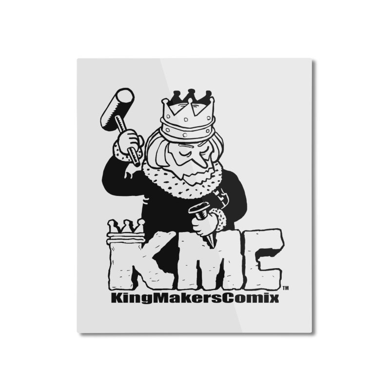 King Made Home Mounted Aluminum Print by KINGMAKERS's Artist Shop
