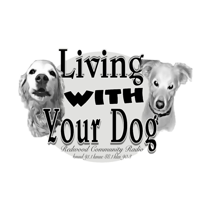 Living with Your Dog Accessories Magnet by Redwood Community Radio