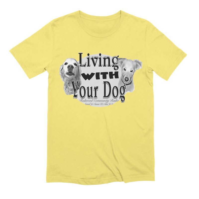 Living with Your Dog Men's T-Shirt by Redwood Community Radio