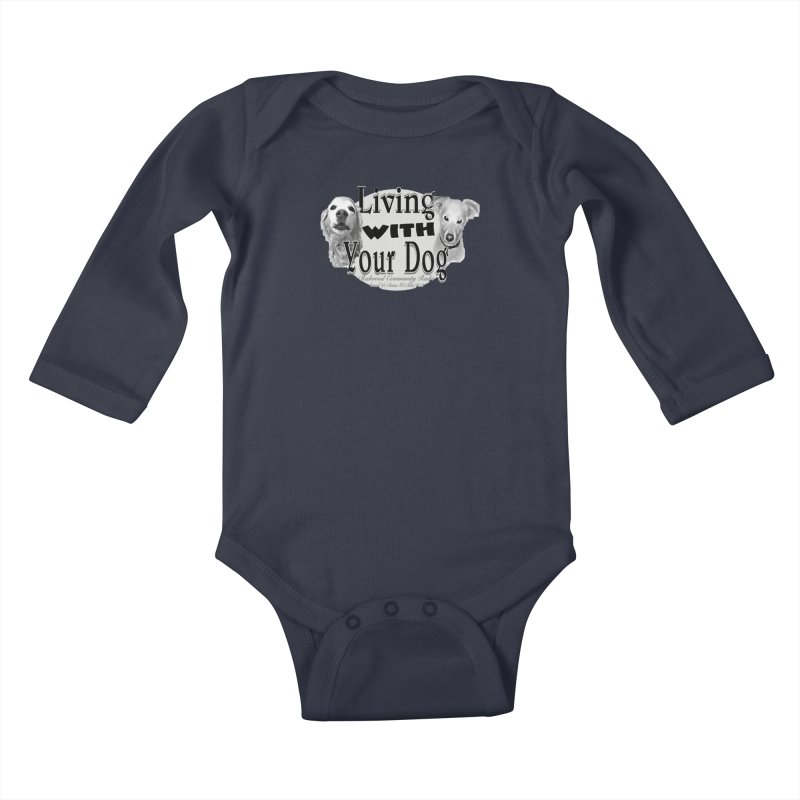 Living with Your Dog Kids Baby Longsleeve Bodysuit by Redwood Community Radio