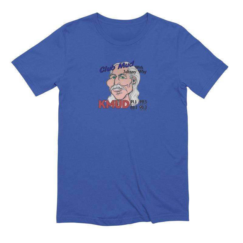 Club Mud with Johnny Why Men's T-Shirt by Redwood Community Radio