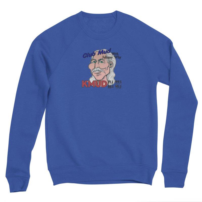 Club Mud with Johnny Why Men's Sweatshirt by Redwood Community Radio