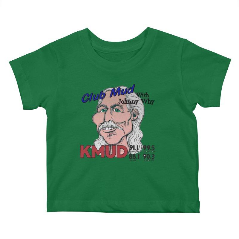 Club Mud with Johnny Why Kids Baby T-Shirt by Redwood Community Radio