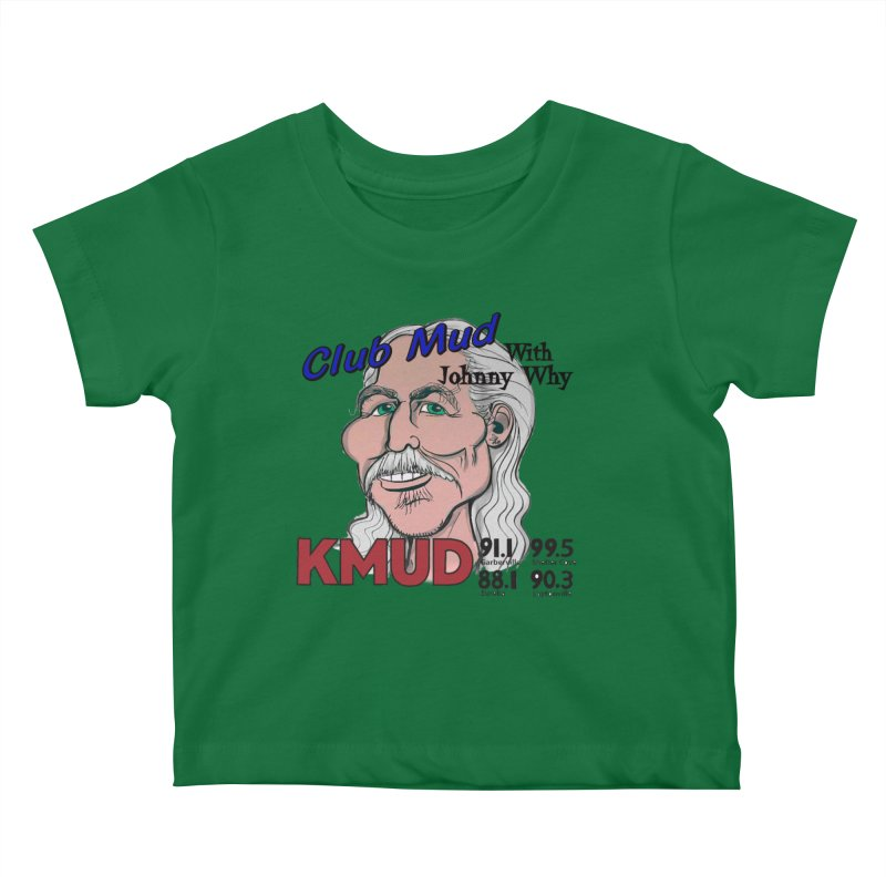 Club Mud with Johnny Why Kids Baby T-Shirt by Redwood Community Radio
