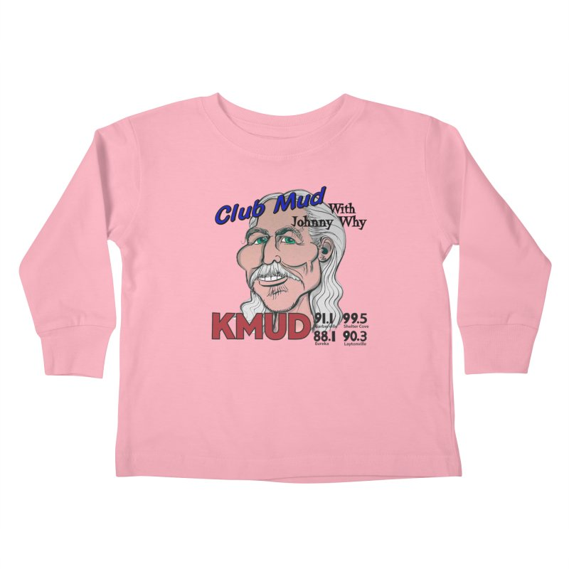 Club Mud with Johnny Why Kids Toddler Longsleeve T-Shirt by Redwood Community Radio