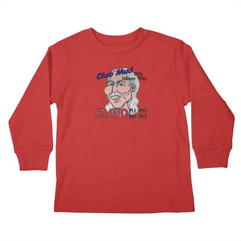 Club Mud with Johnny Why Kids Longsleeve T-Shirt by Redwood Community Radio