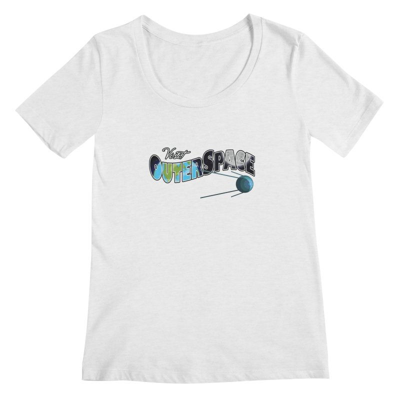 See The Stars, Visit Outer Space Women's Scoopneck by Kamonkey's Artist Shop