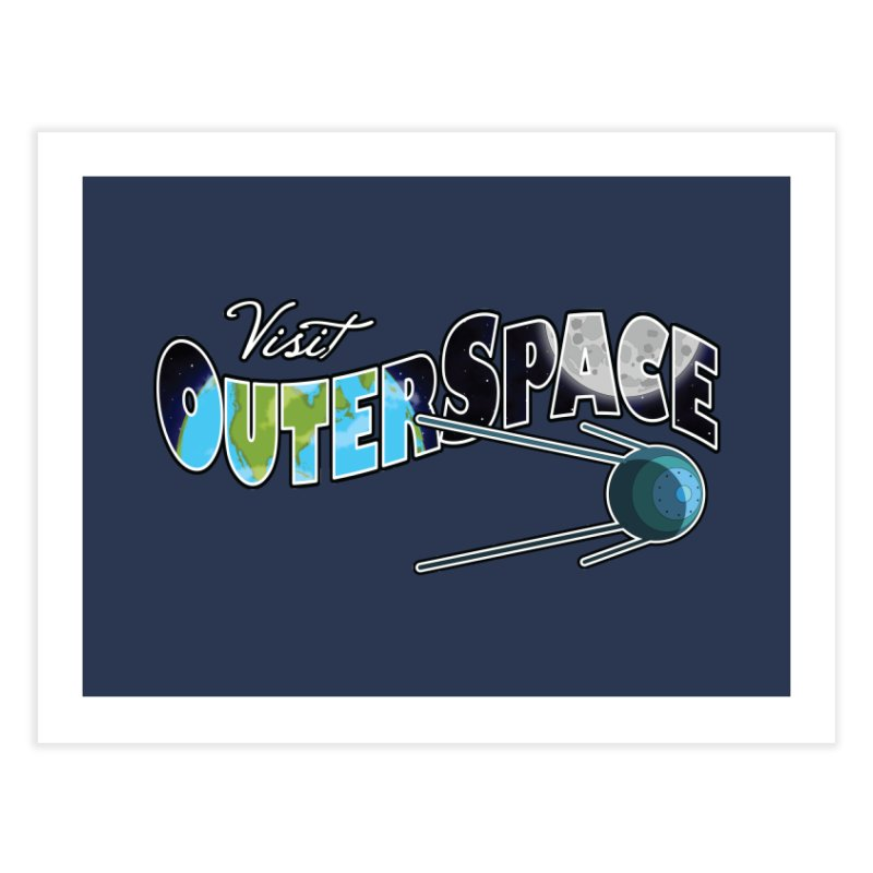 Visit Outer Space Home Fine Art Print by Kamonkey's Artist Shop