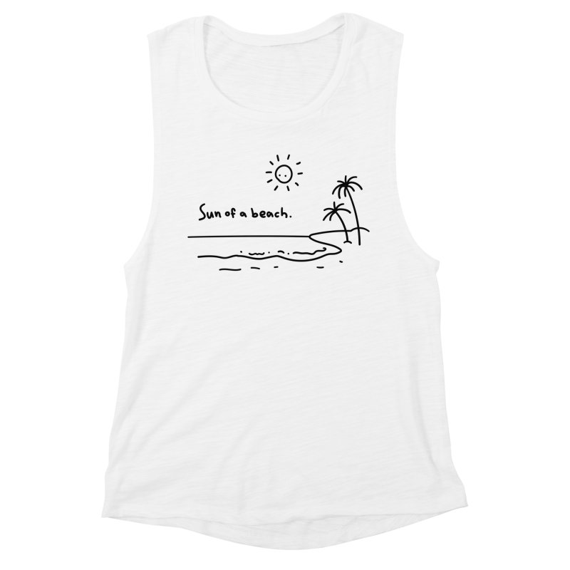 Sun of a beach Women's Muscle Tank by Kika