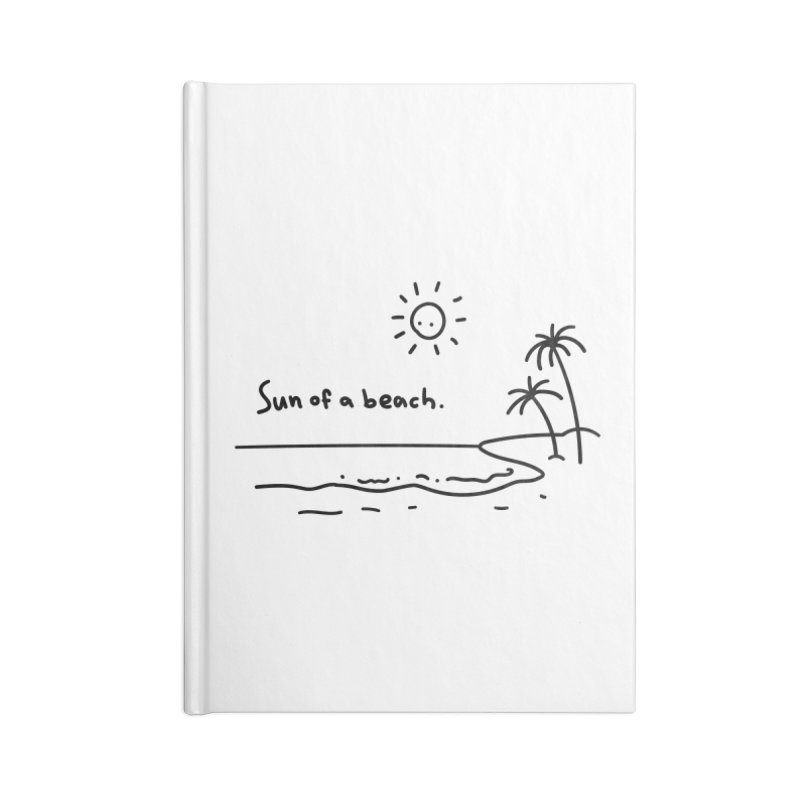 Sun of a beach Accessories Blank Journal Notebook by Kika