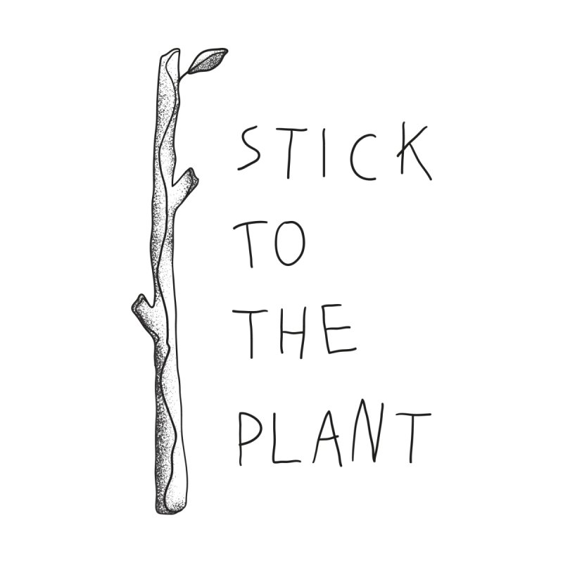 Stick to the Plant (bright) by Karina Zlott