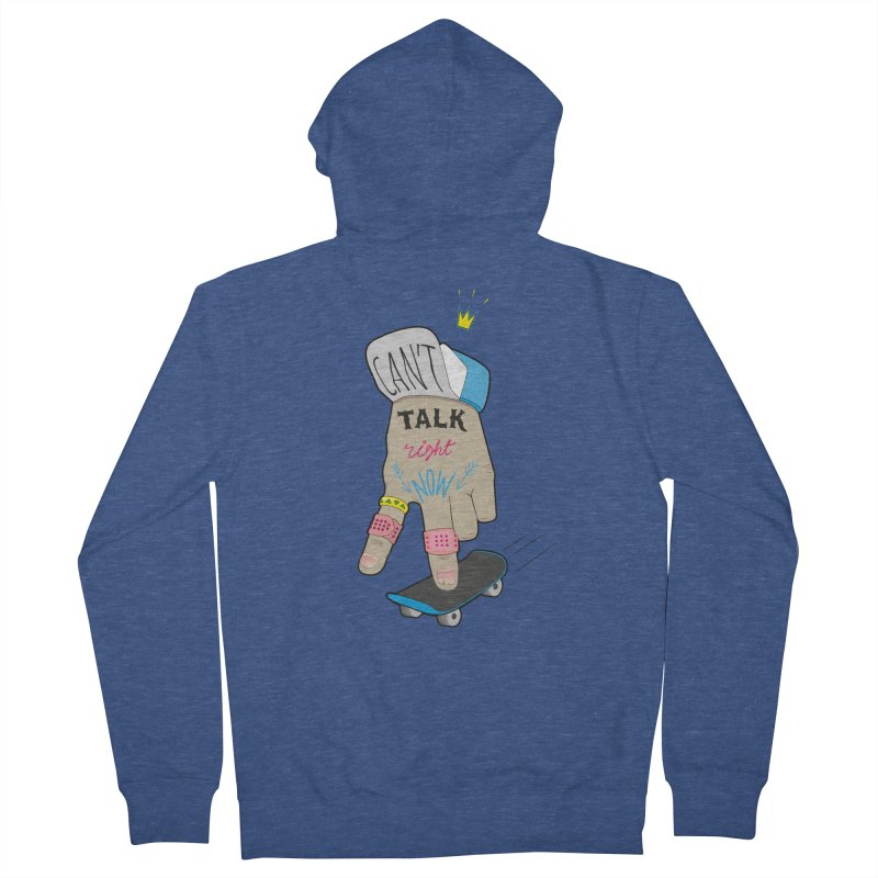 Can't Talk Right Now Women's French Terry Zip-Up Hoody by Karina Zlott