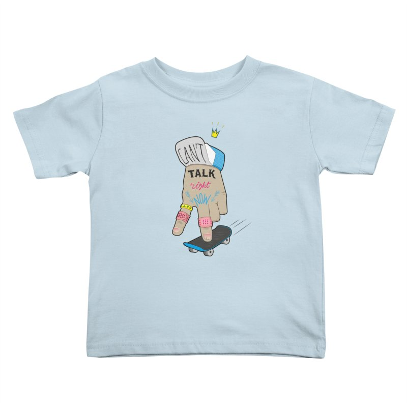 Can't Talk Right Now Kids Toddler T-Shirt by Kika
