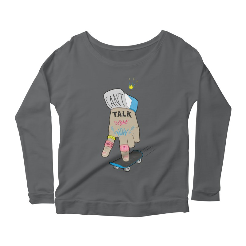 Can't Talk Right Now Women's Scoop Neck Longsleeve T-Shirt by Karina Zlott