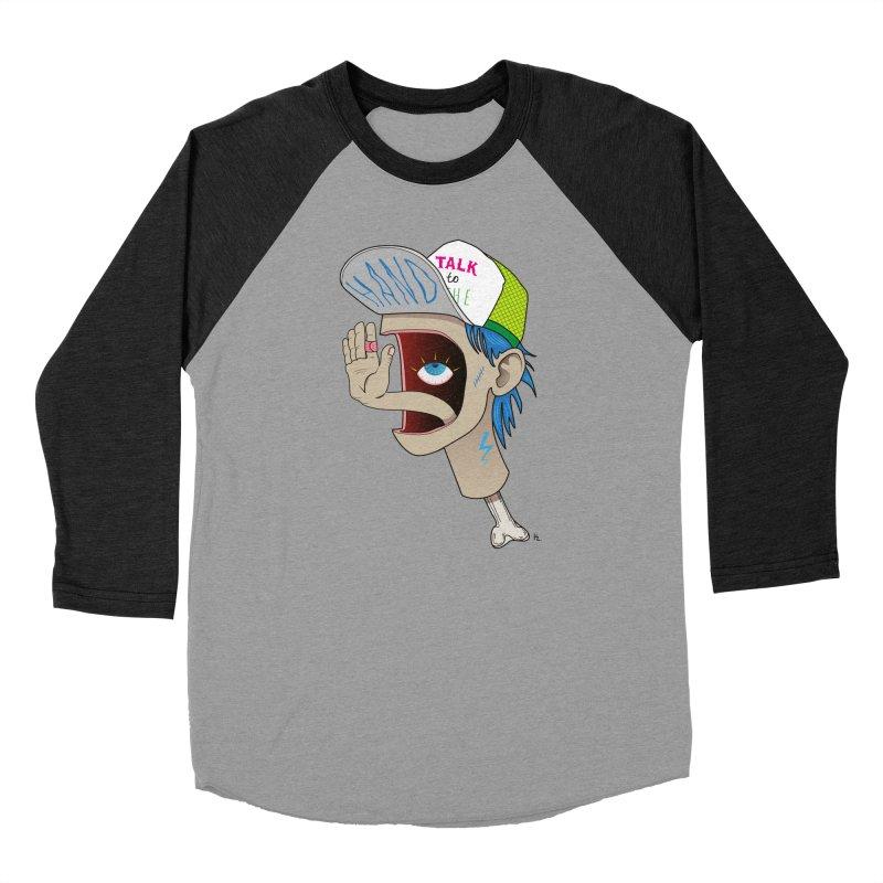 Talk to the Hand Women's Baseball Triblend Longsleeve T-Shirt by Kika