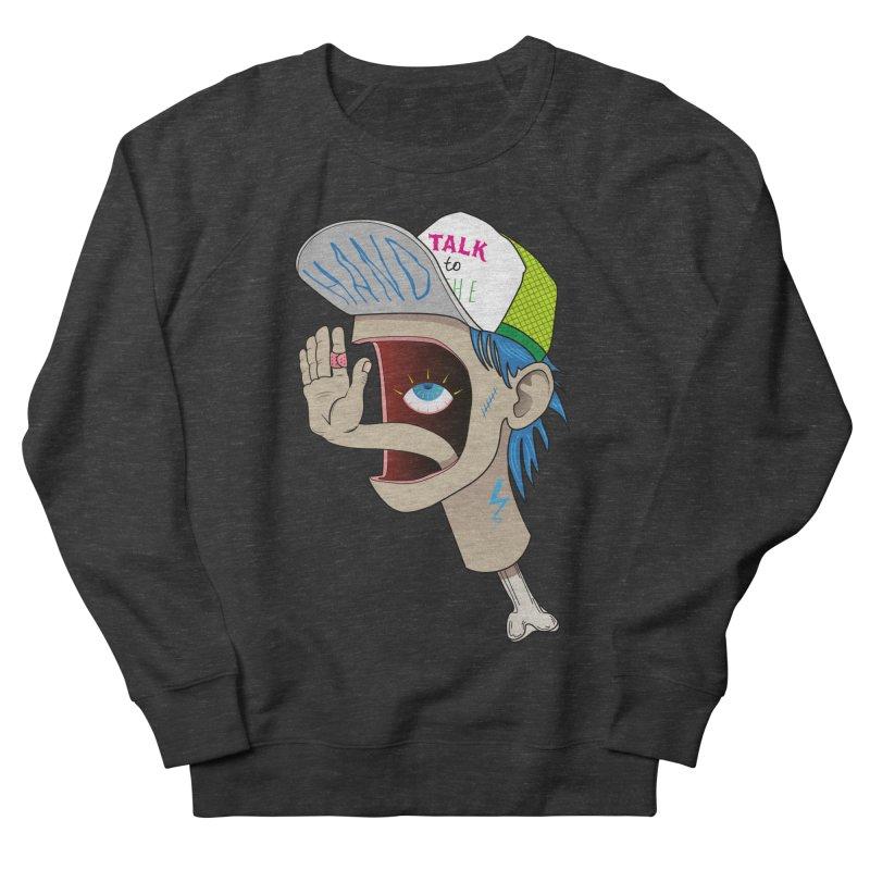 Talk to the Hand Men's French Terry Sweatshirt by Karina Zlott