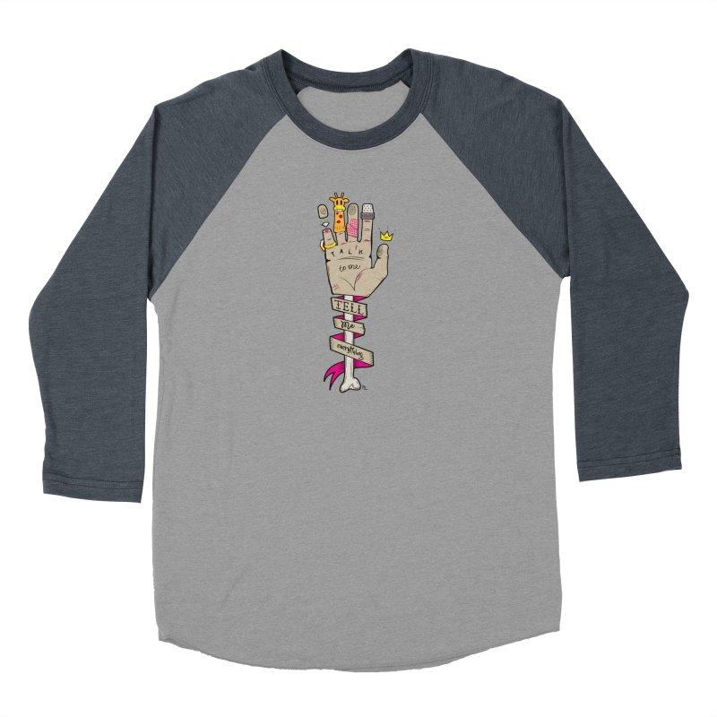 Tell me Everything Men's Baseball Triblend Longsleeve T-Shirt by Kika