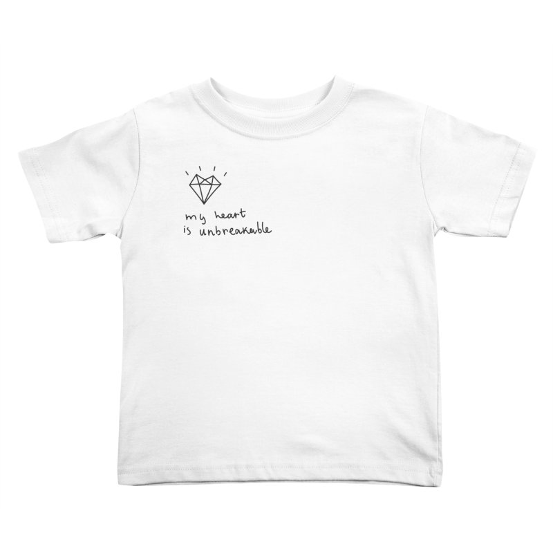 My Heart is Unbreakable Kids Toddler T-Shirt by Kika