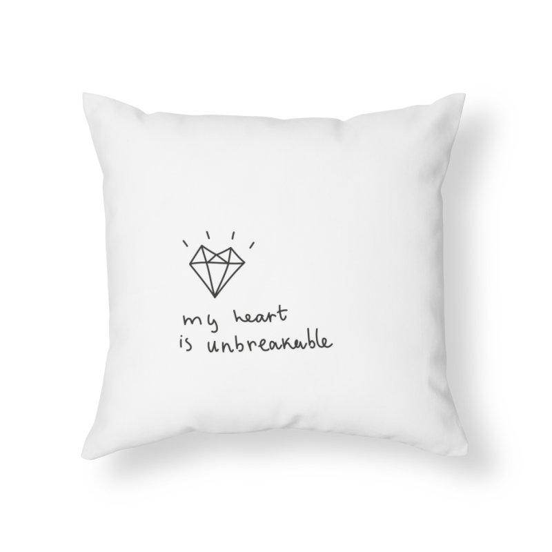 My Heart is Unbreakable Home Throw Pillow by Karina Zlott