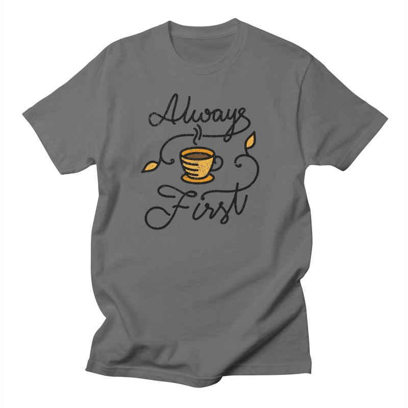 Always First Men's T-Shirt by Kika