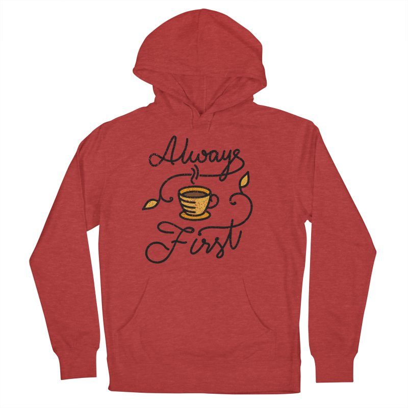 Always First Women's French Terry Pullover Hoody by Kika