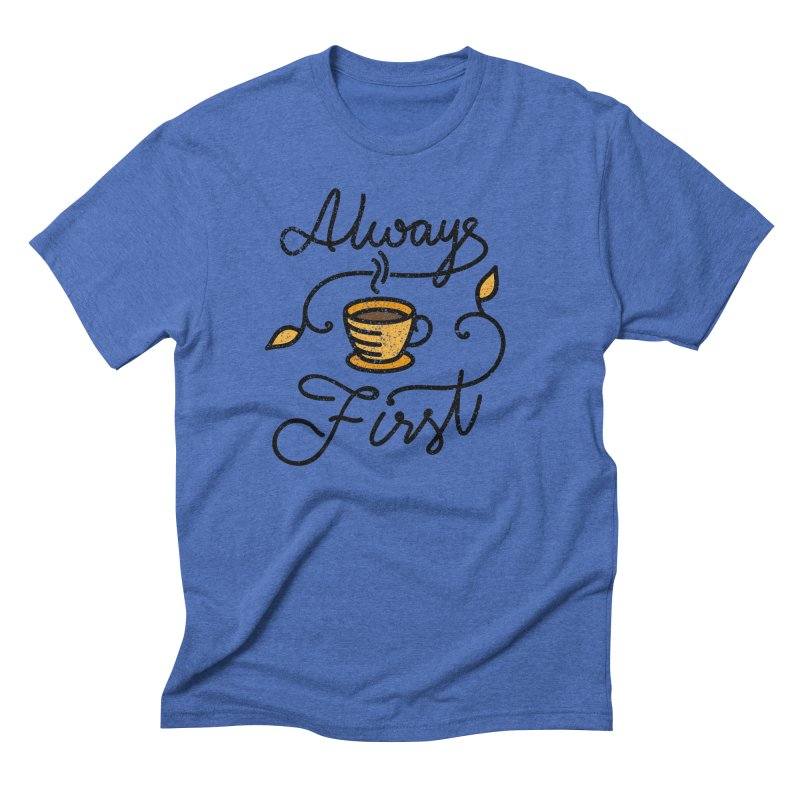 Always First Men's T-Shirt by Kika