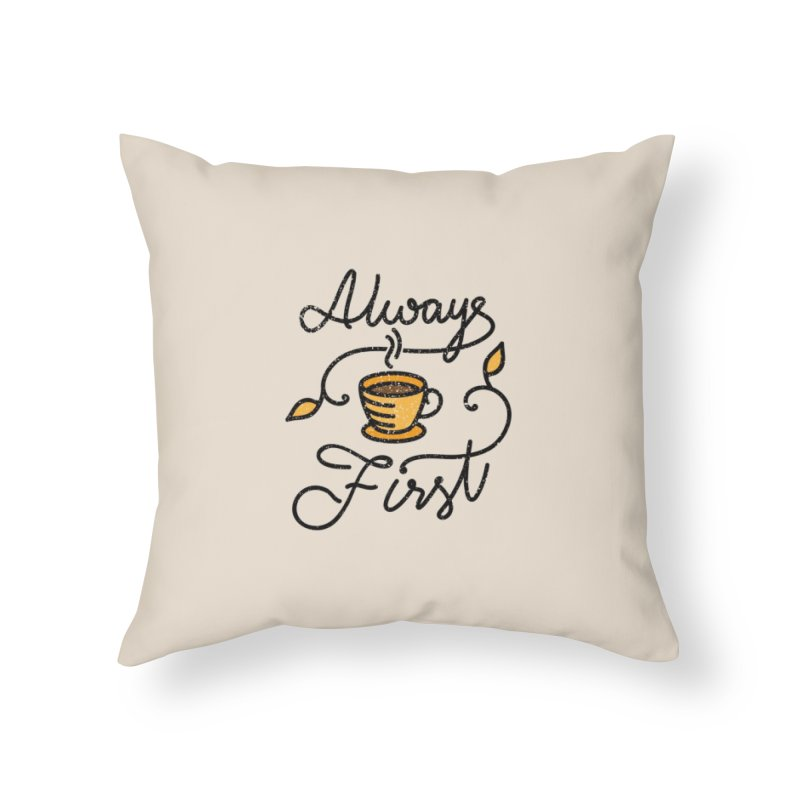 Always First Home Throw Pillow by Kika